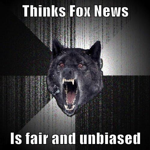 Thinks Fox News  Is fair and unbiased