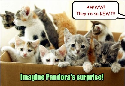 Imagine Pandora's surprise!