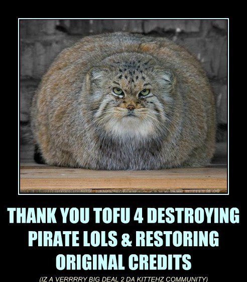 THANK YOU TOFU 4 DESTROYING PIRATE LOLS & RESTORING ORIGINAL CREDITS