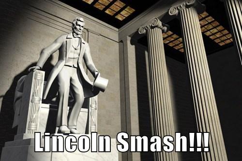 Lincoln Smash!!!