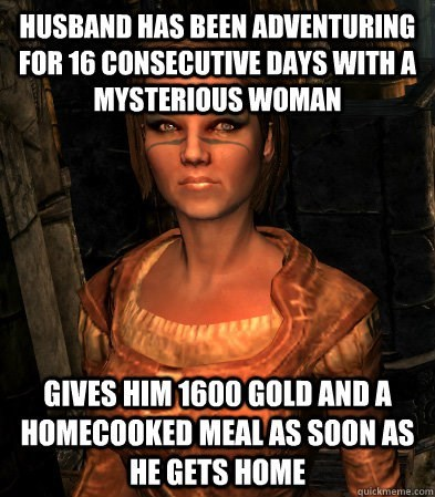 marriage,wives,video games,Skyrim,funny,g rated,dating