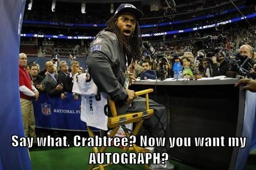 Say what, Crabtree? Now you want my AUTOGRAPH?