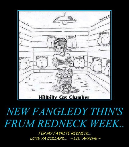 NEW FANGLEDY THIN'S FRUM REDNECK WEEK..