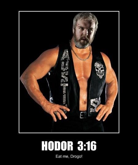 HODOR  3:16