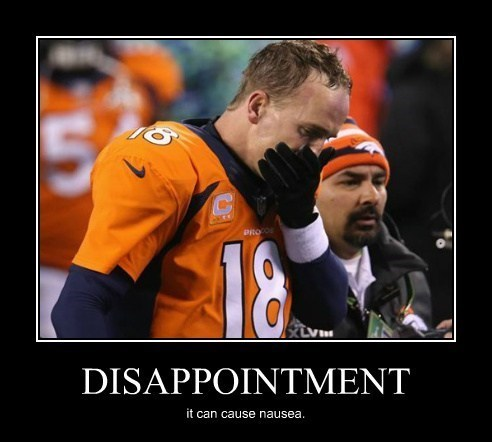 disappointment,broncos,super bowl,peyton manning,nausea,seahawks