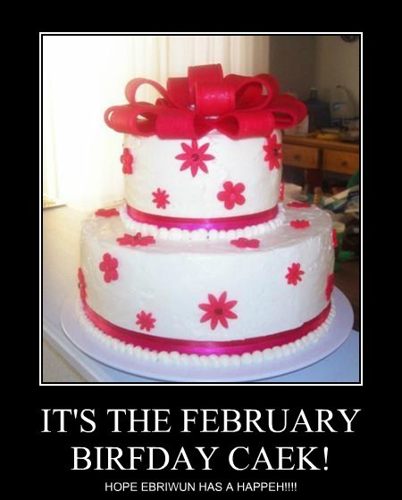 IT'S THE FEBRUARY BIRFDAY CAEK!
