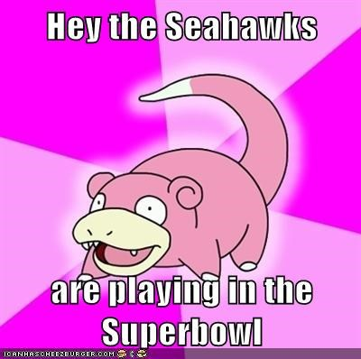 Hey the Seahawks  are playing in the Superbowl