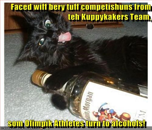 Faced wiff bery tuff competishuns from teh Kuppykakers Team,  som Olimpik Athletes turn to alcohols!