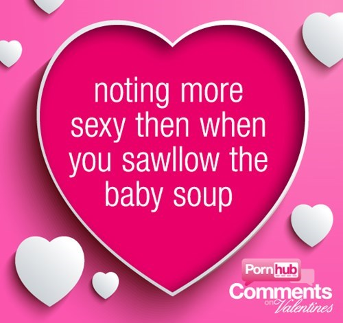 sexy times,funny,Valentines day,baby soup,dating