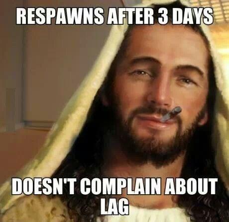 jesus,respawn,religion,Memes,Good Guy Greg