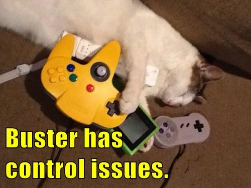Buster has               control issues.