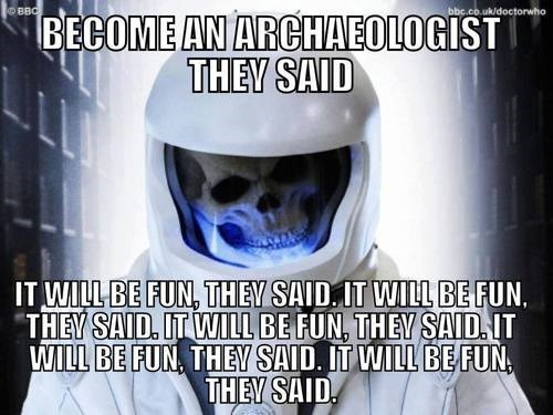 I Hate Archaeologists