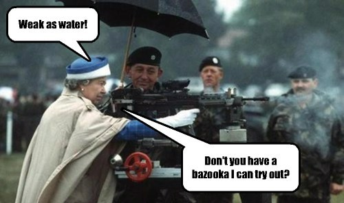 Queen Elizabeth is pretty tough old broad!