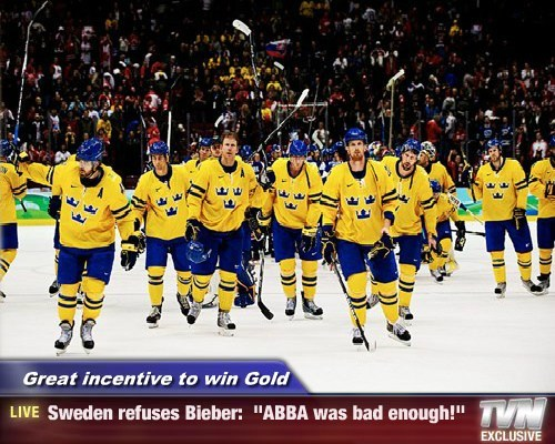 "Great incentive to win Gold - Sweden refuses Bieber:  ""ABBA was bad enough!"""