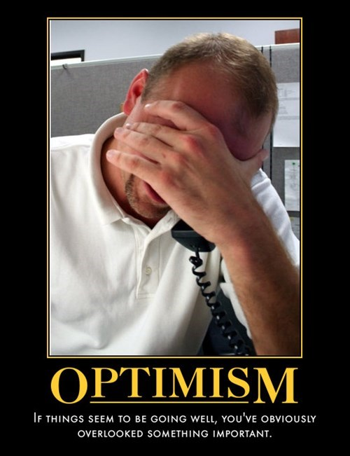 Never Be an Optimist