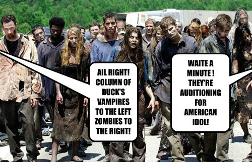 AIL RIGHT! COLUMN OF DUCK'S VAMPIRES TO THE LEFT ZOMBIES TO THE RIGHT!