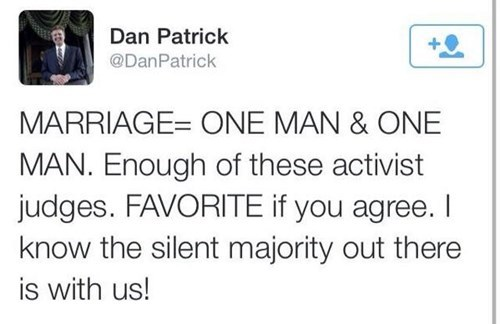 Presented Without Comment of the Day: Conservative Texan Dan Patrick Accidentally Endorses Gay Marriage in a Twitter Typo