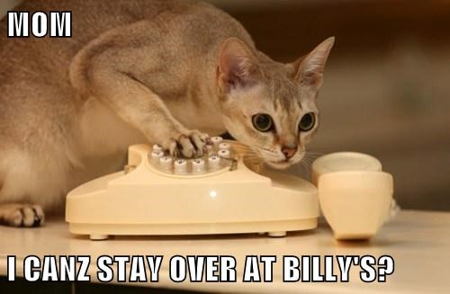 MOM  I CANZ STAY OVER AT BILLY'S?