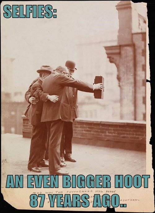SELFIES:   AN EVEN BIGGER HOOT 87 YEARS AGO..