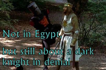Not in Egypt, but still about a dark knight in denial