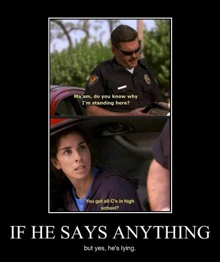cops,lies,Sarah Silverman,funny