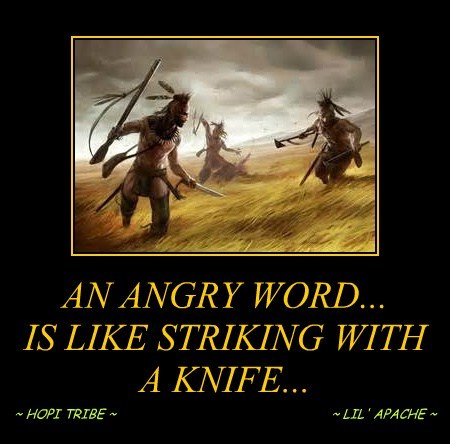 AN ANGRY WORD... IS LIKE STRIKING WITH A KNIFE...