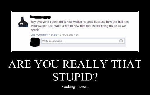 ARE YOU REALLY THAT STUPID?