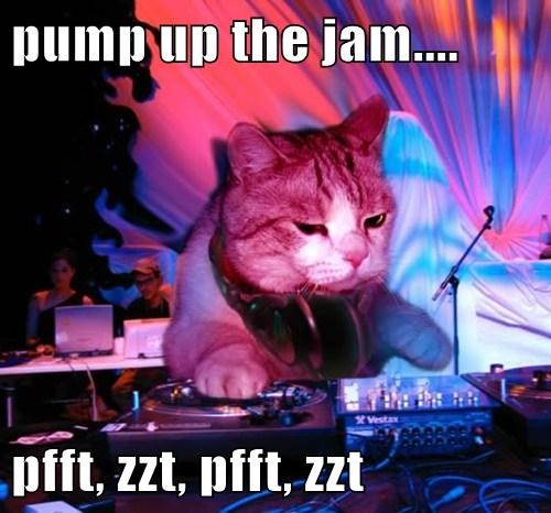 pump up the jam....  pfft, zzt, pfft, zzt