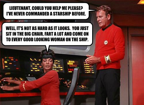 LIEUTENANT, COULD YOU HELP ME PLEASE?  I'VE NEVER COMMANDED A STARSHIP BEFORE.