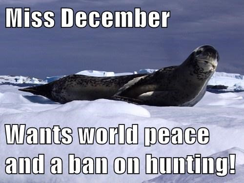 Miss December  Wants world peace and a ban on hunting!