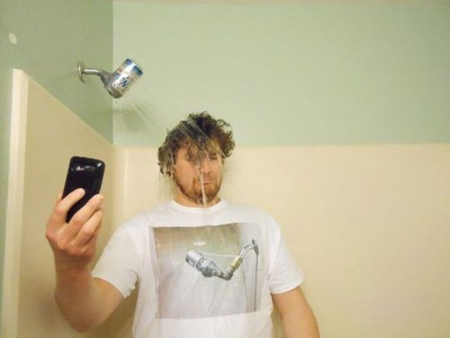 selfie,poorly dressed,shower,t shirts,beer can,there I fixed it,g rated