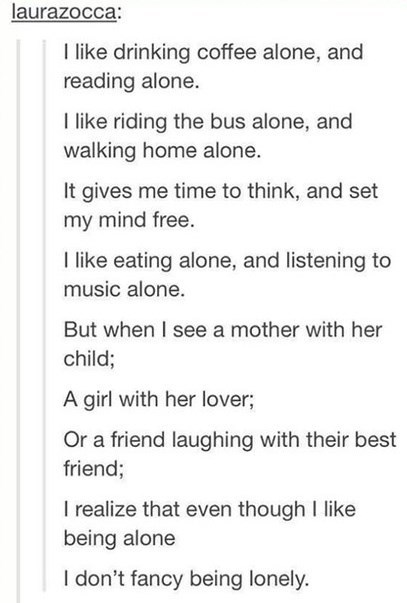 tumblr,sad but true,lonely