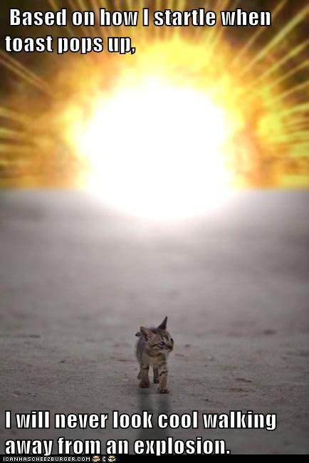 Based on how I startle when toast pops up,  I will never look cool walking away from an explosion.
