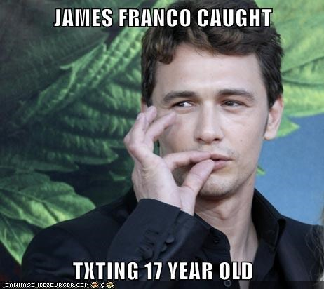 JAMES FRANCO CAUGHT  TXTING 17 YEAR OLD