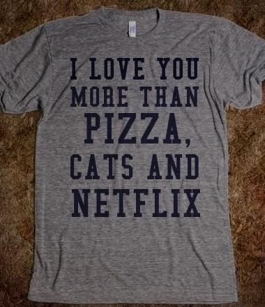 Cats,netflix,funny,love,pizza
