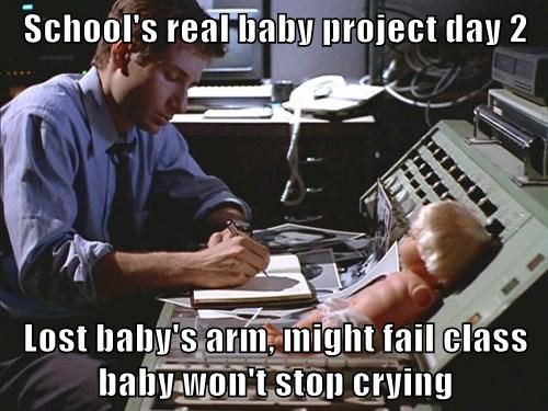 School's real baby project day 2  Lost baby's arm, might fail class baby won't stop crying