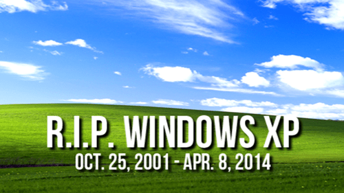 Farewell of the Day: Microsoft Ends Support for Windows XP