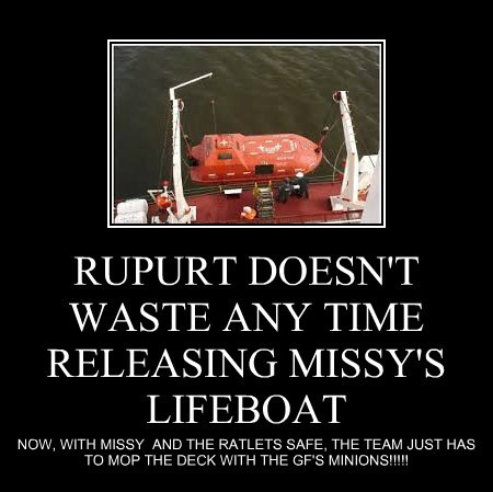 RUPURT DOESN'T WASTE ANY TIME RELEASING MISSY'S LIFEBOAT