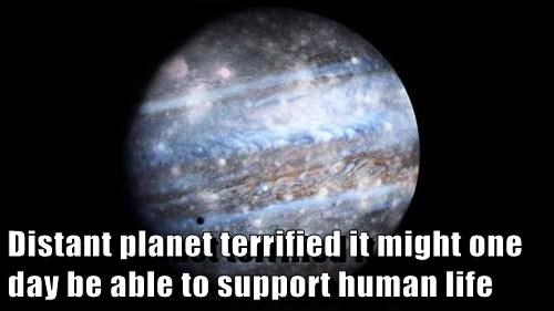 Distant planet terrified it might one day be able to support human life