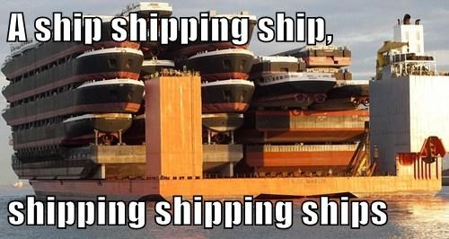 A ship shipping ship,  shipping shipping ships