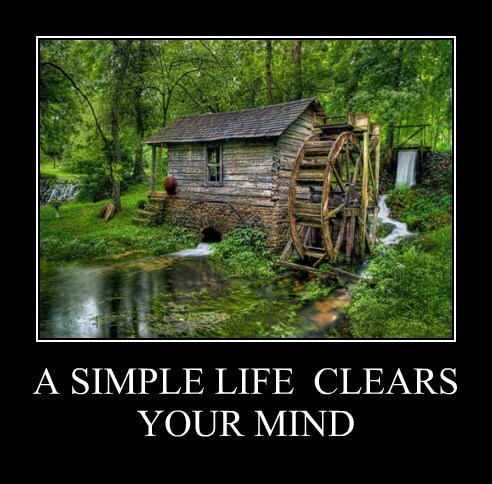 A SIMPLE LIFE  CLEARS YOUR MIND