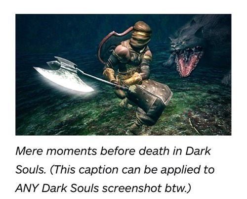 A Completely Accurate Caption About Dark Souls From IGN