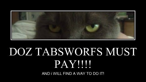 DOZ TABSWORFS MUST PAY!!!!