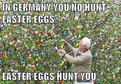 IN GERMANY YOU NO HUNT EASTER EGGS  EASTER EGGS HUNT YOU