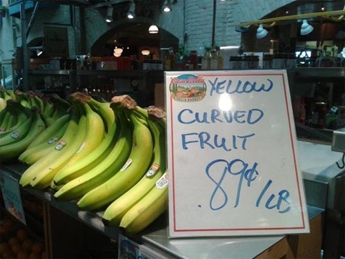 banana,grocery store,monday thru friday,Curved Yellow Fruit,sign,work