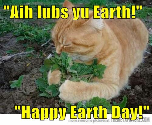 """Aih lubs yu Earth!""  ""Happy Earth Day!"""