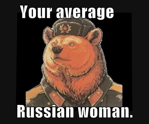 Your average      Russian woman.
