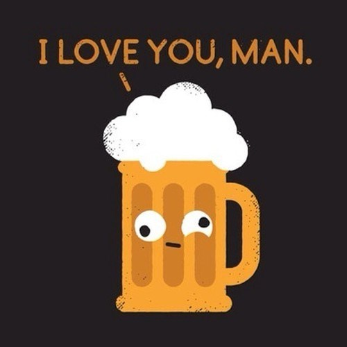 And I Love You, Beer