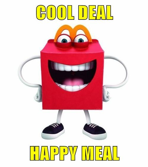 COOL DEAL  HAPPY MEAL