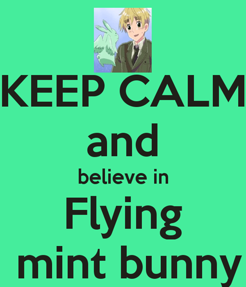 I Do Believe in Flying Mint Bunny, I Do!
